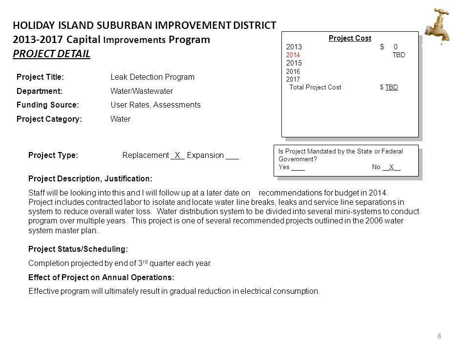 29 Holiday Island Suburban Improvement District 2013-2017 Capital Improvements Program Comprehensive Detail Schedule Revenue Fund Projects DepartmentProject20132014201520162017 MarinaFloatation Replacement11,02511,57512,20012,81013,450 24-Slip Addition, Dock #4132,000 2012 Budget WSDry Dock Storage Addition 125,000 11,025143,57512,200137,81013,450