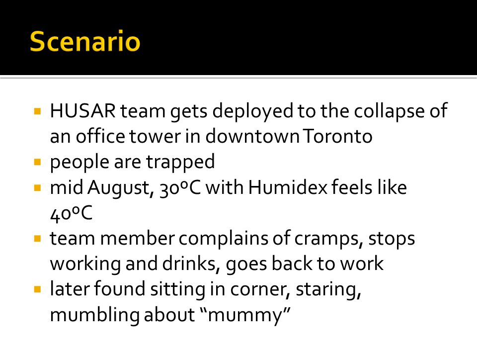HUSAR team gets deployed to the collapse of an office tower in downtown Toronto people are trapped mid August, 30ºC with Humidex feels like 40ºC team