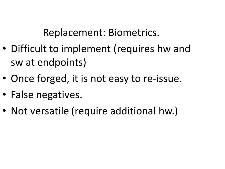 Replacement: Biometrics.