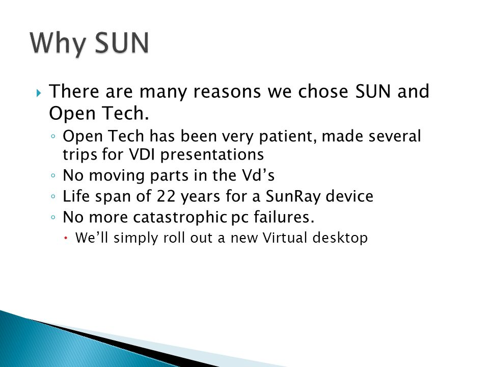 There are many reasons we chose SUN and Open Tech.