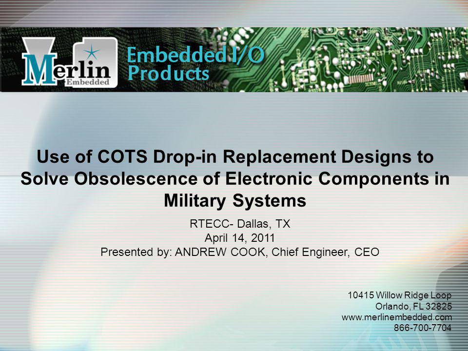 Use of COTS Drop-in Replacement Designs to Solve Obsolescence of Electronic Components in Military Systems