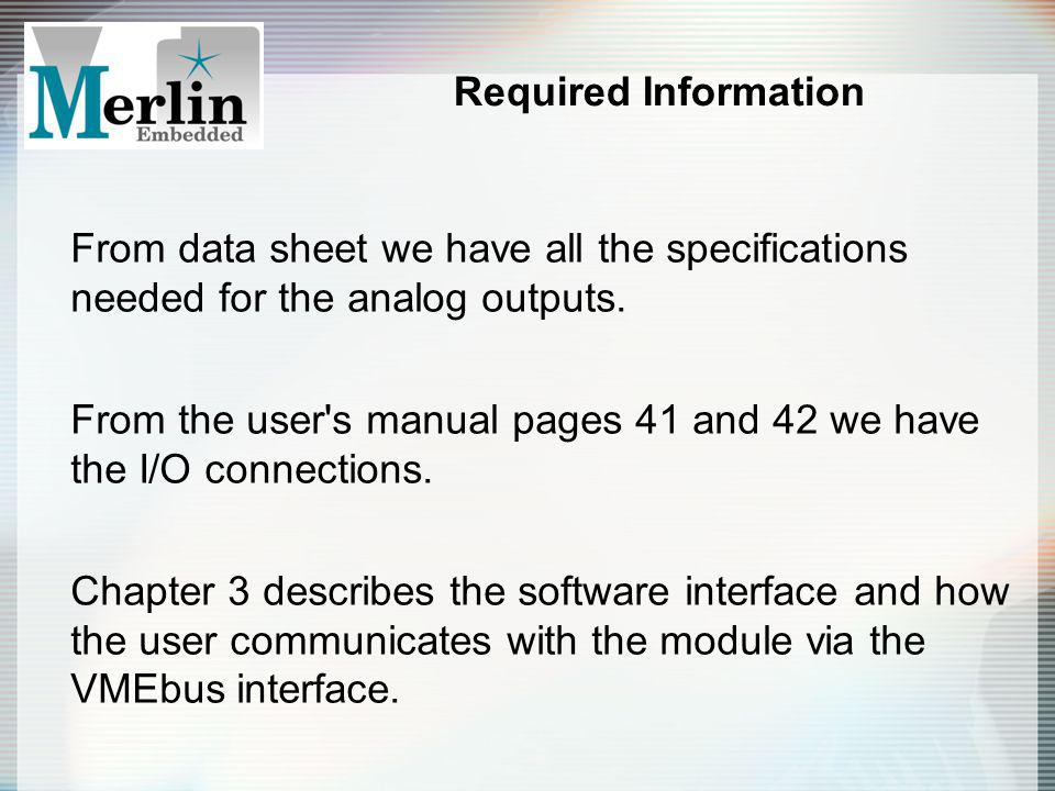 Required Information From data sheet we have all the specifications needed for the analog outputs.