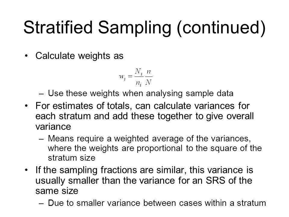 Variance Estimation Sampling variation depends on the estimator, sample design and sample size –Many market researchers believe it depends only on sample size – e.g.