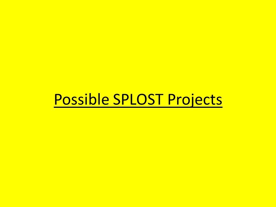 Possible SPLOST Projects