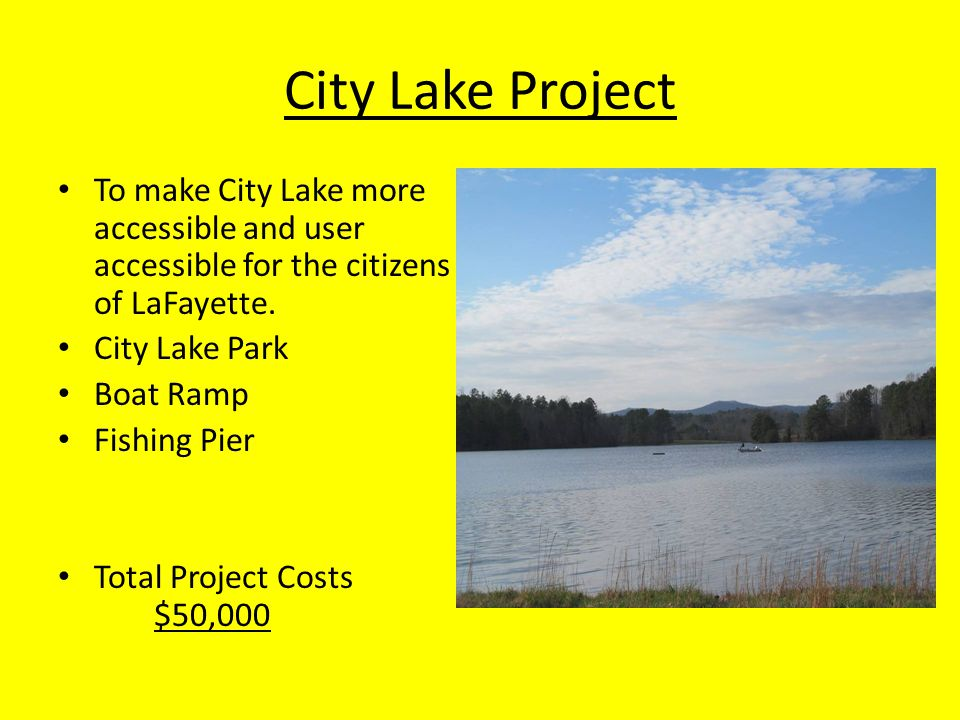 City Lake Project To make City Lake more accessible and user accessible for the citizens of LaFayette.