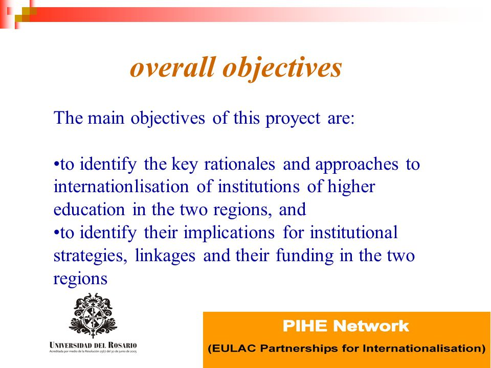 overall objectives The main objectives of this proyect are: to identify the key rationales and approaches to internationlisation of institutions of higher education in the two regions, and to identify their implications for institutional strategies, linkages and their funding in the two regions