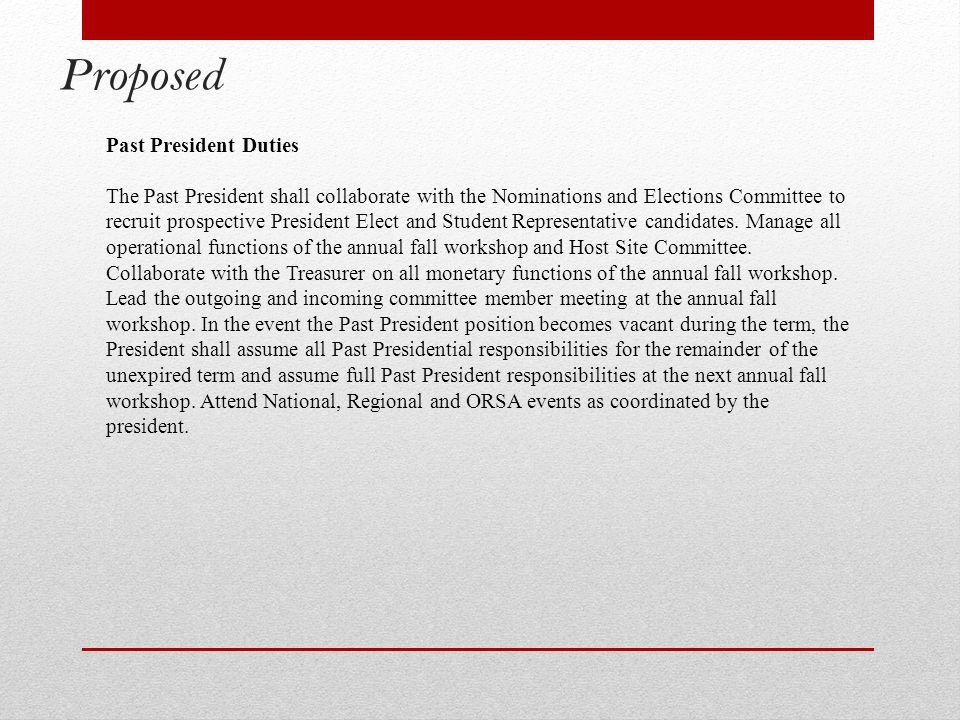 Proposed Past President Duties The Past President shall collaborate with the Nominations and Elections Committee to recruit prospective President Elect and Student Representative candidates.