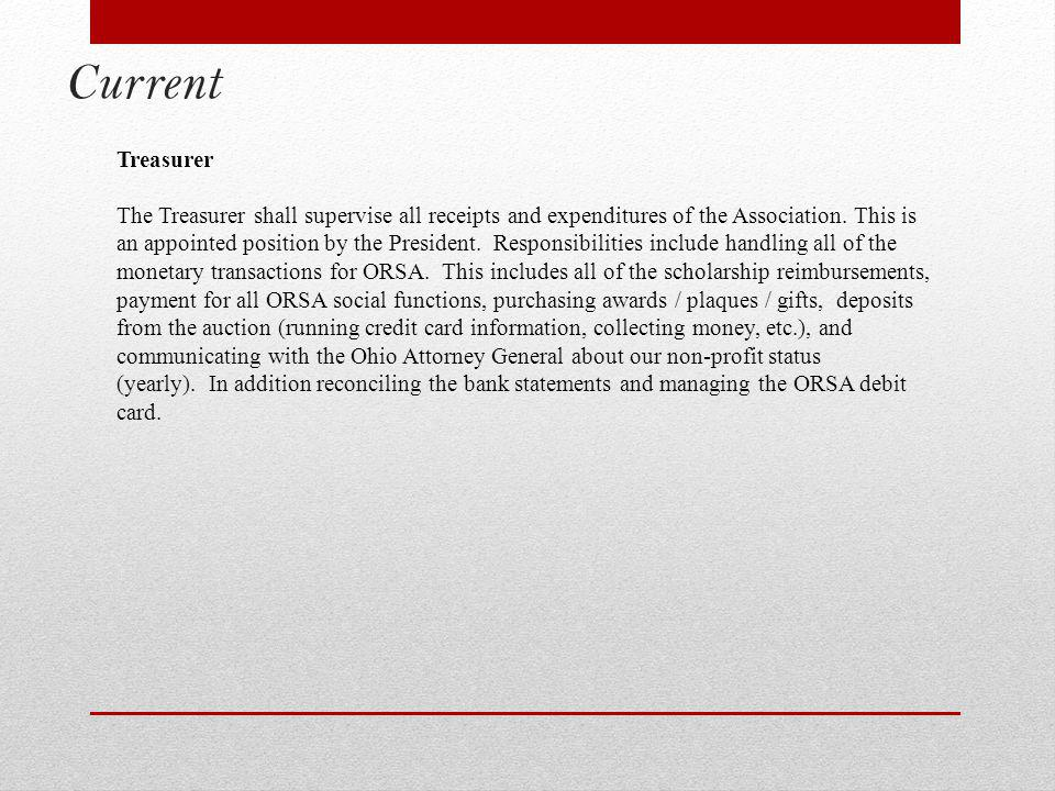 Current Treasurer The Treasurer shall supervise all receipts and expenditures of the Association.
