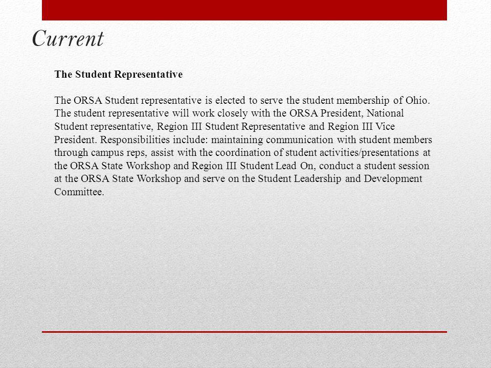 Current The Student Representative The ORSA Student representative is elected to serve the student membership of Ohio.