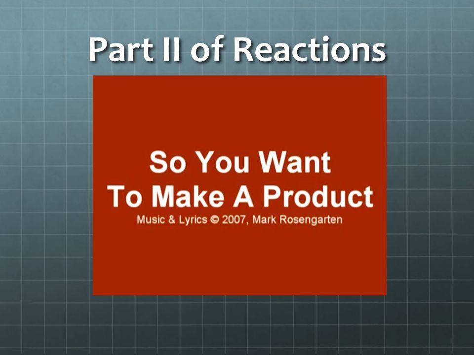 Part II of Reactions