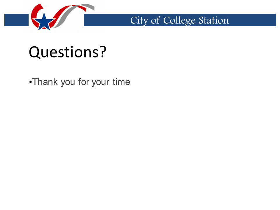 City of College Station Questions Thank you for your time