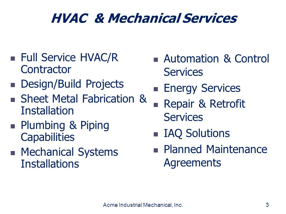 Acme Industrial Mechanical, Inc.3 HVAC & Mechanical Services Full Service HVAC/R Contractor Design/Build Projects Sheet Metal Fabrication & Installati