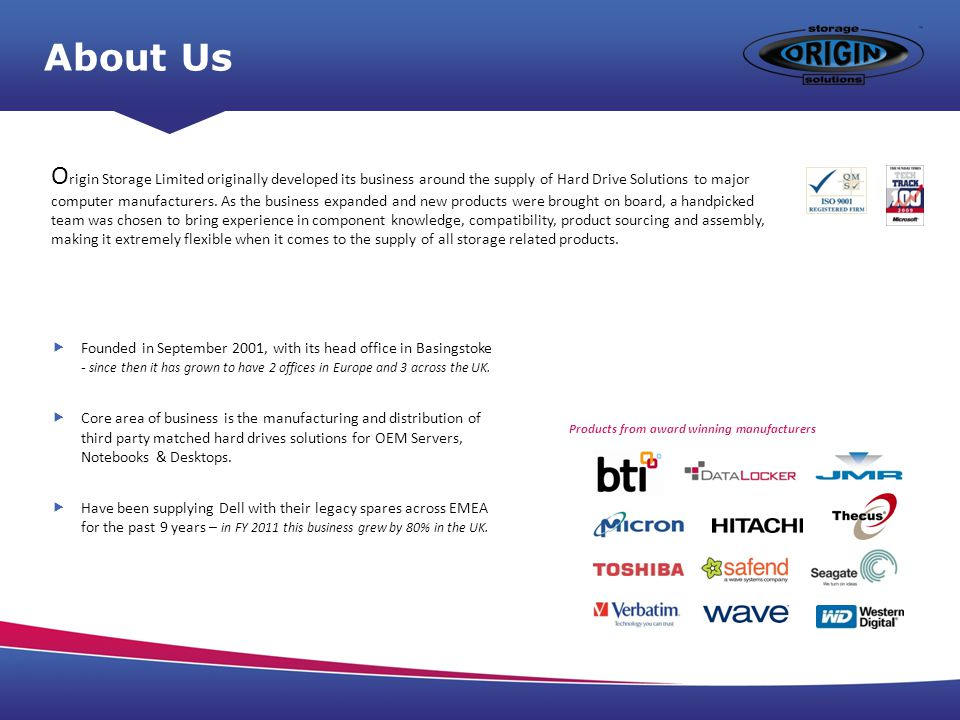 About Us Founded in September 2001, with its head office in Basingstoke - since then it has grown to have 2 offices in Europe and 3 across the UK.