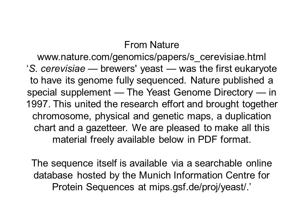 From Nature www.nature.com/genomics/papers/s_cerevisiae.html S.