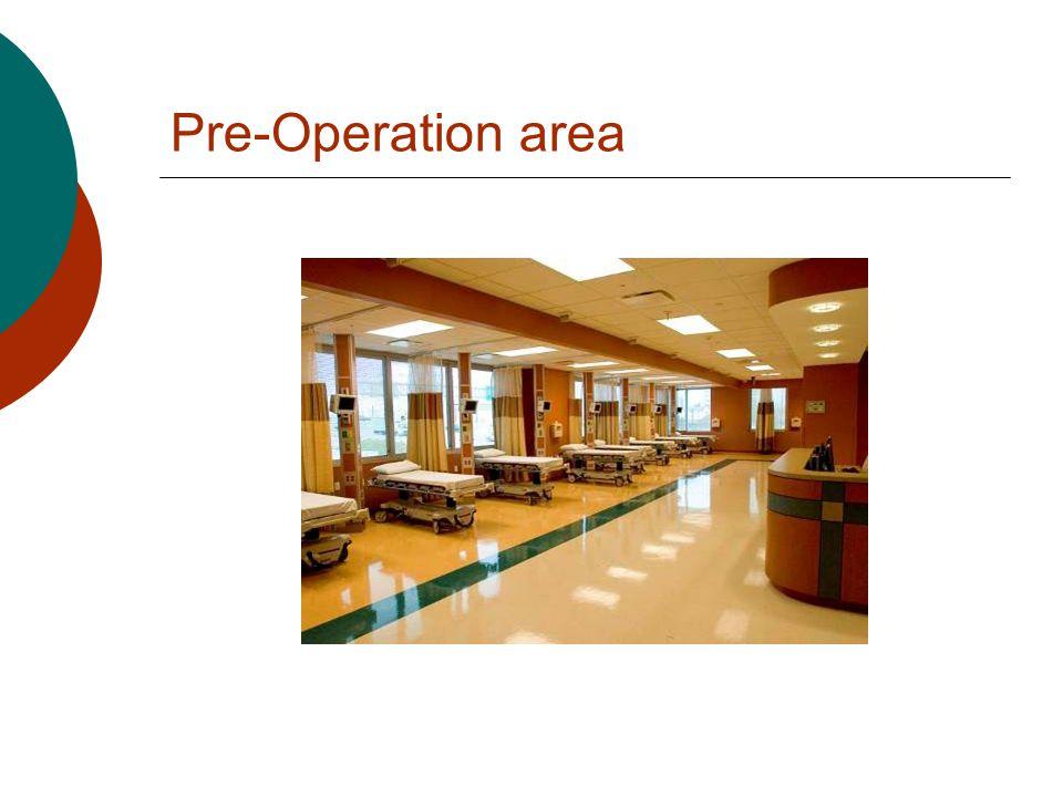 Pre-Operation area