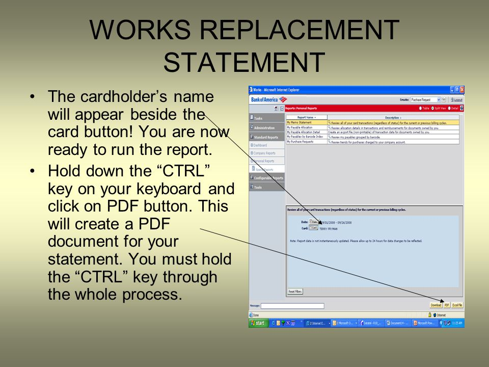 WORKS REPLACEMENT STATEMENT The cardholders name will appear beside the card button! You are now ready to run the report. Hold down the CTRL key on yo
