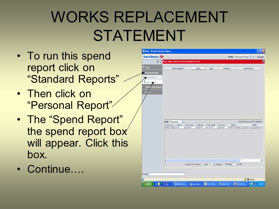 WORKS REPLACEMENT STATEMENT To run this spend report click on Standard Reports Then click on Personal Report The Spend Report the spend report box wil