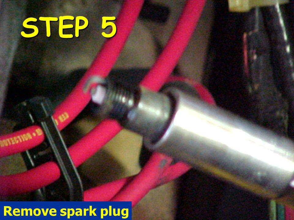STEP 5 Remove spark plug