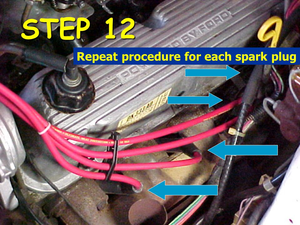 STEP 12 Repeat procedure for each spark plug