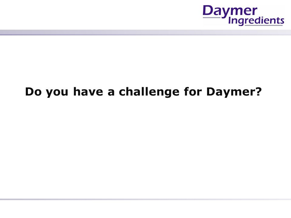 Do you have a challenge for Daymer?