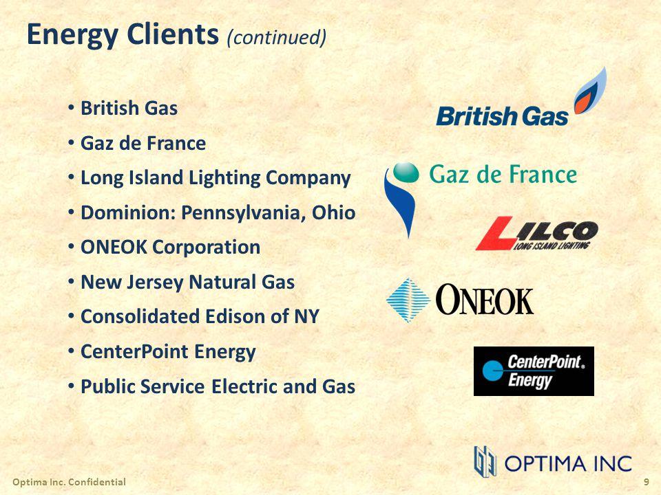 Energy Clients (continued) British Gas Gaz de France Long Island Lighting Company Dominion: Pennsylvania, Ohio ONEOK Corporation New Jersey Natural Ga