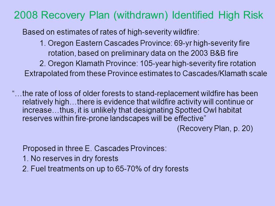 Based on estimates of rates of high-severity wildfire: 1.