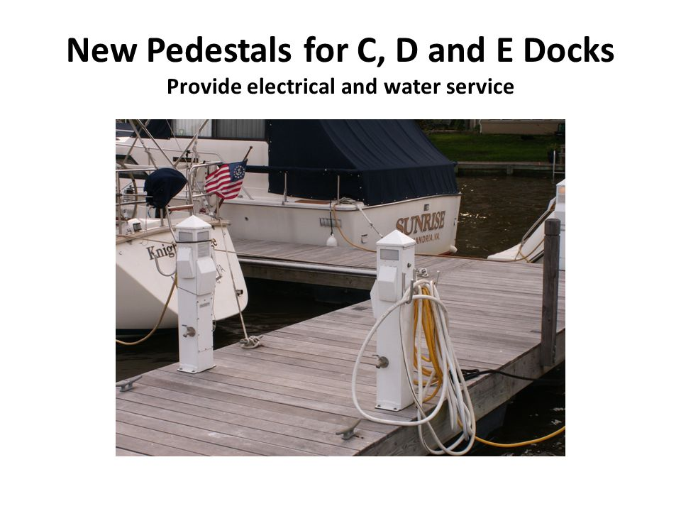 New Pedestals for C, D and E Docks Provide electrical and water service