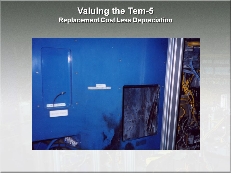 Valuing the Tem-5 Replacement Cost Less Depreciation