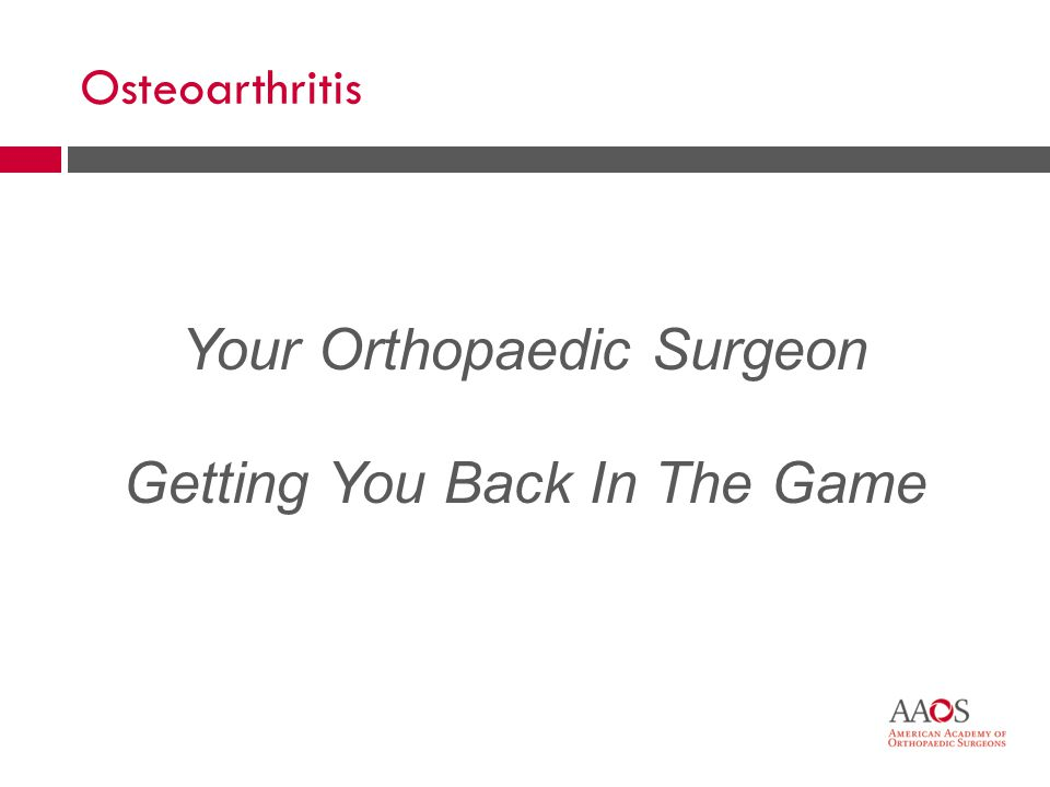 8 Osteoarthritis Your Orthopaedic Surgeon Getting You Back In The Game