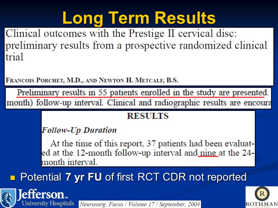 Long Term Results Potential 7 yr FU of first RCT CDR not reported Potential 7 yr FU of first RCT CDR not reported