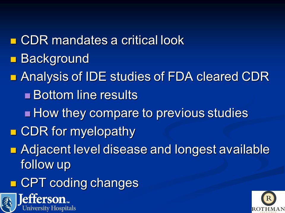 CDR mandates a critical look CDR mandates a critical look Background Background Analysis of IDE studies of FDA cleared CDR Analysis of IDE studies of