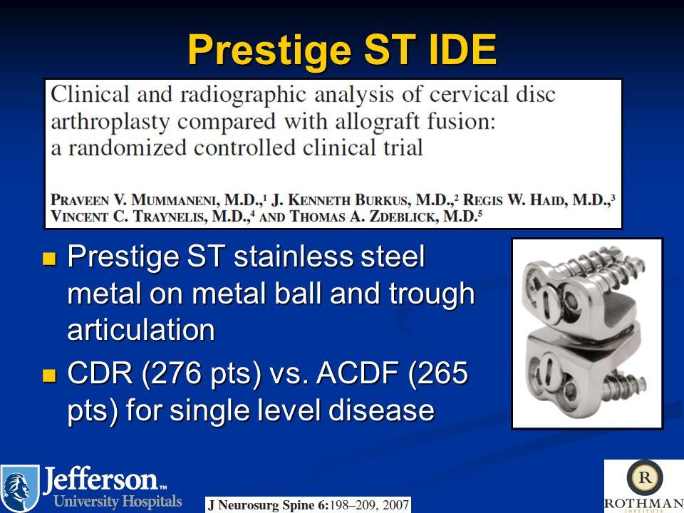 Prestige ST IDE Prestige ST stainless steel metal on metal ball and trough articulation Prestige ST stainless steel metal on metal ball and trough art