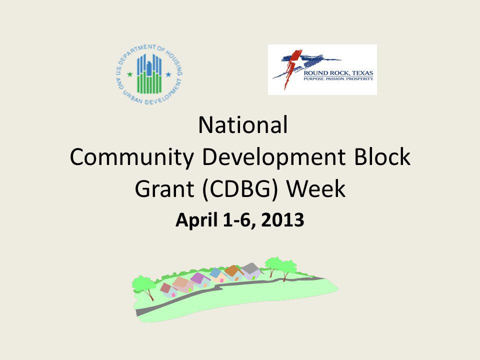 National Community Development Block Grant (CDBG) Week April 1-6, 2013