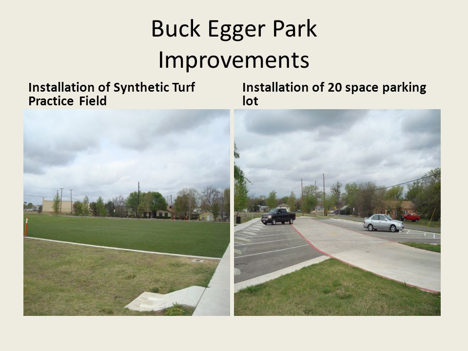 Buck Egger Park Improvements Installation of Synthetic Turf Practice Field Installation of 20 space parking lot