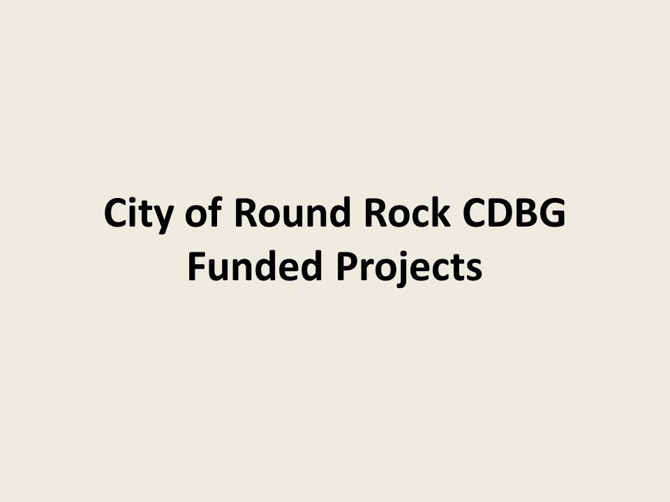 City of Round Rock CDBG Funded Projects