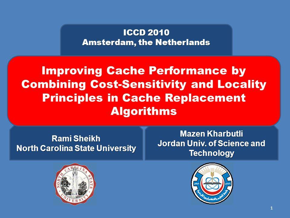 1 ICCD 2010 Amsterdam, the Netherlands Rami Sheikh North Carolina State University Mazen Kharbutli Jordan Univ.