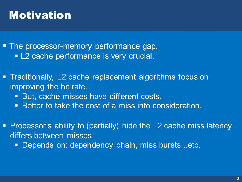 Motivation 3 The processor-memory performance gap.