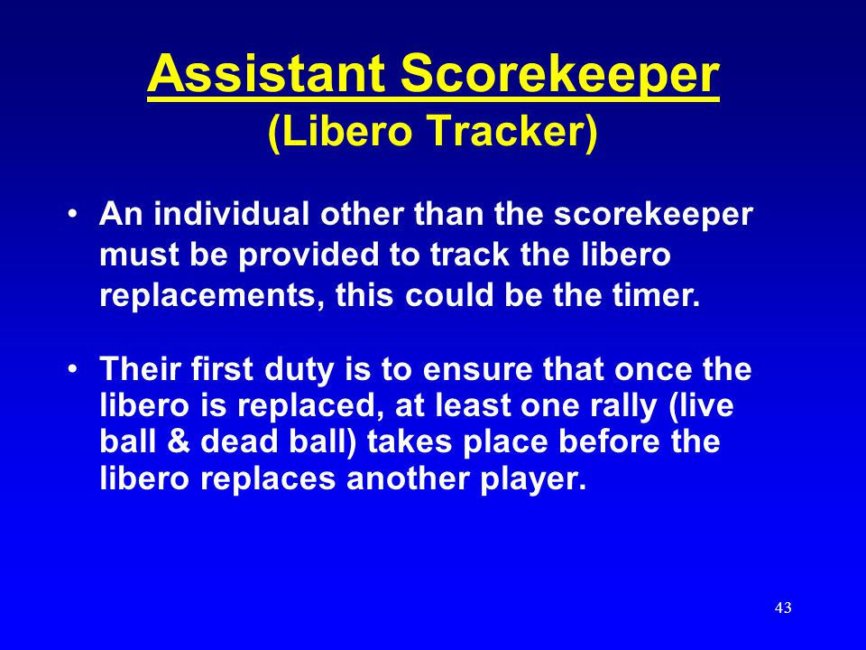 42 ASSISTANT SCOREKEEPER DUTIES THE LIBERO TRACKER
