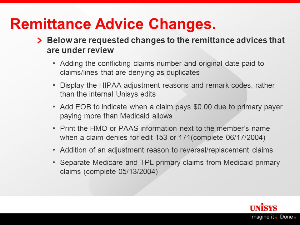 Remittance Advice Changes. Below are requested changes to the remittance advices that are under review Adding the conflicting claims number and origin
