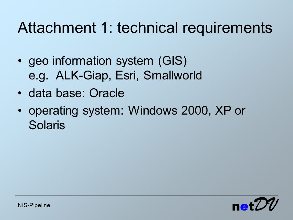 NIS-Pipeline Attachment 1: technical requirements geo information system (GIS) e.g.