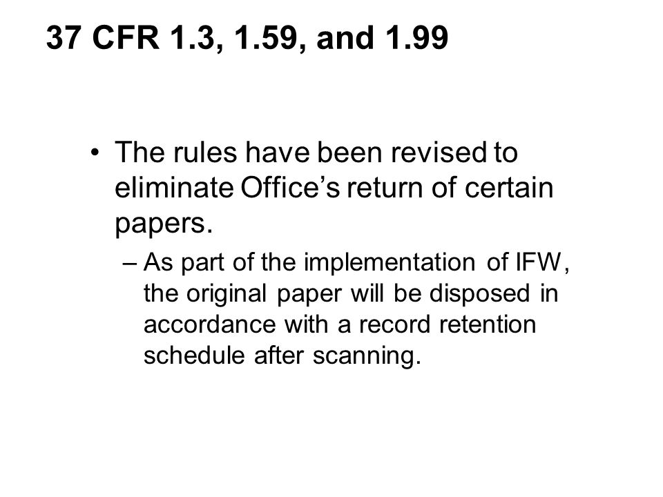 The rules have been revised to eliminate Offices return of certain papers.