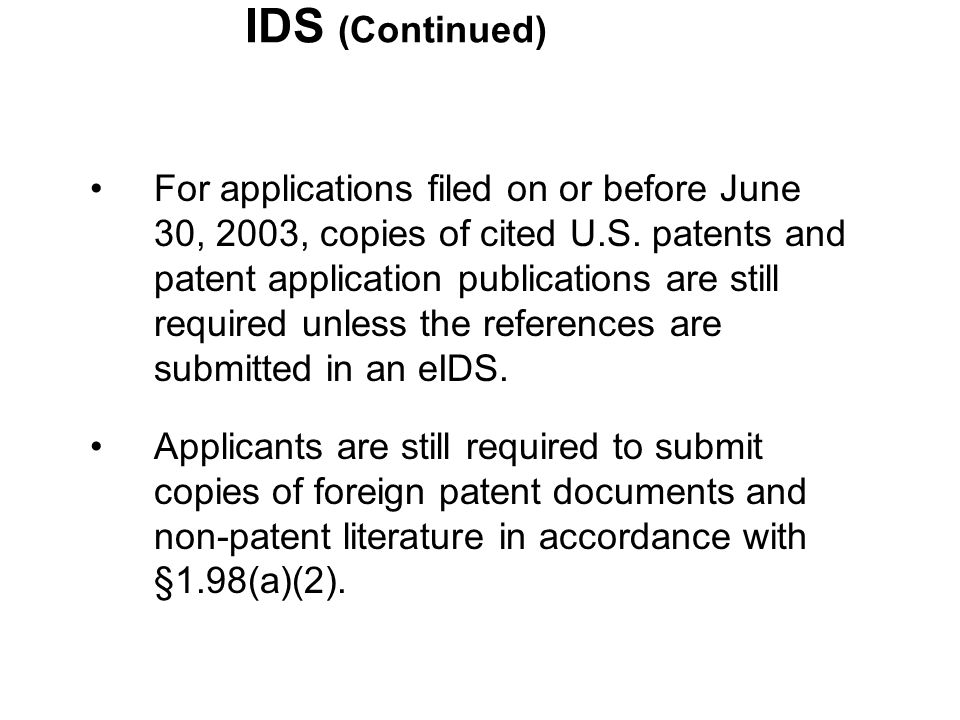 IDS (Continued) For applications filed on or before June 30, 2003, copies of cited U.S.