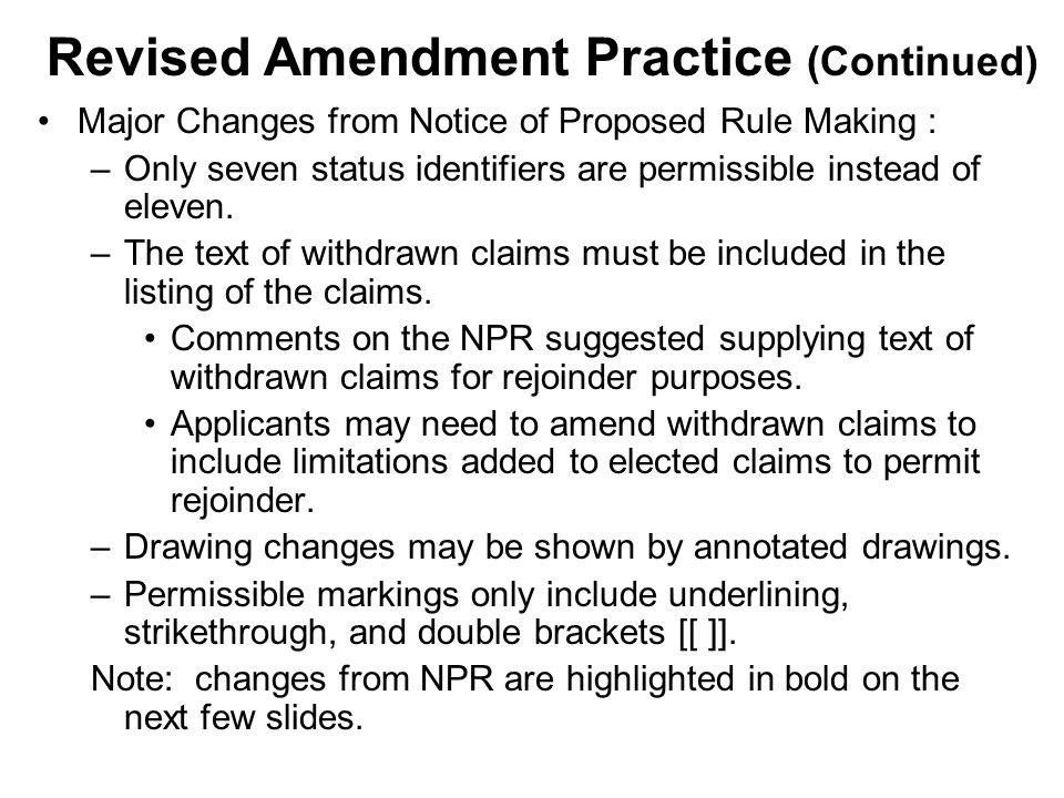 Major Changes from Notice of Proposed Rule Making : –Only seven status identifiers are permissible instead of eleven.