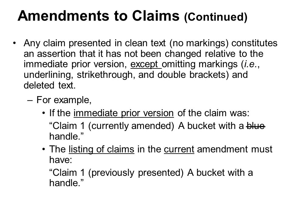 Any claim presented in clean text (no markings) constitutes an assertion that it has not been changed relative to the immediate prior version, except omitting markings (i.e., underlining, strikethrough, and double brackets) and deleted text.