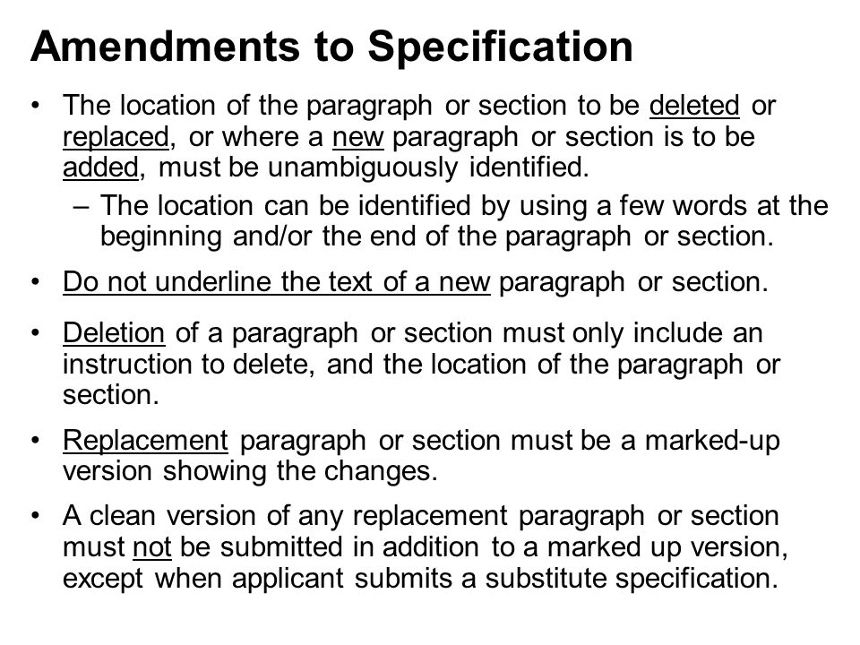 The location of the paragraph or section to be deleted or replaced, or where a new paragraph or section is to be added, must be unambiguously identified.
