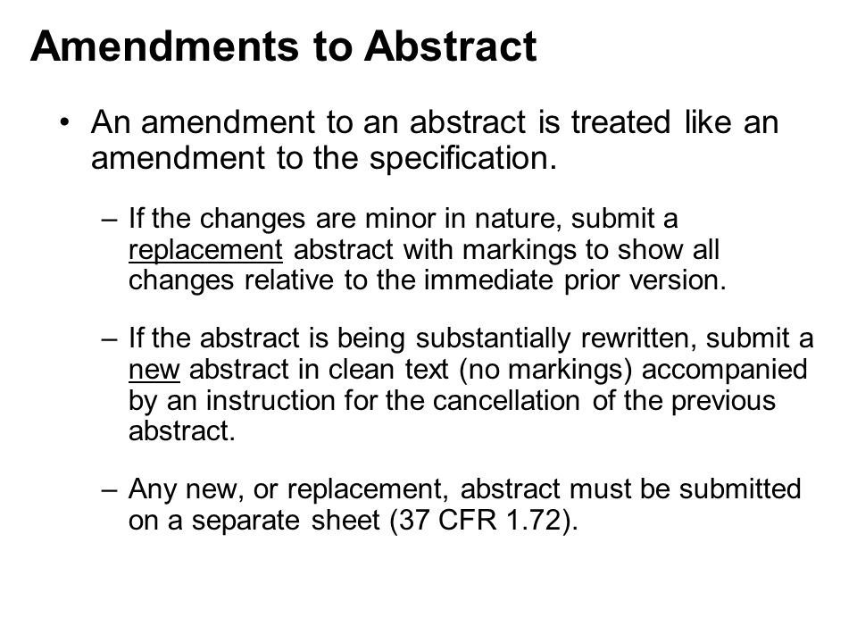 An amendment to an abstract is treated like an amendment to the specification.