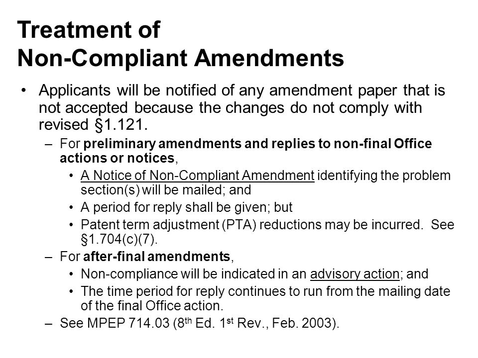 Applicants will be notified of any amendment paper that is not accepted because the changes do not comply with revised §1.121.