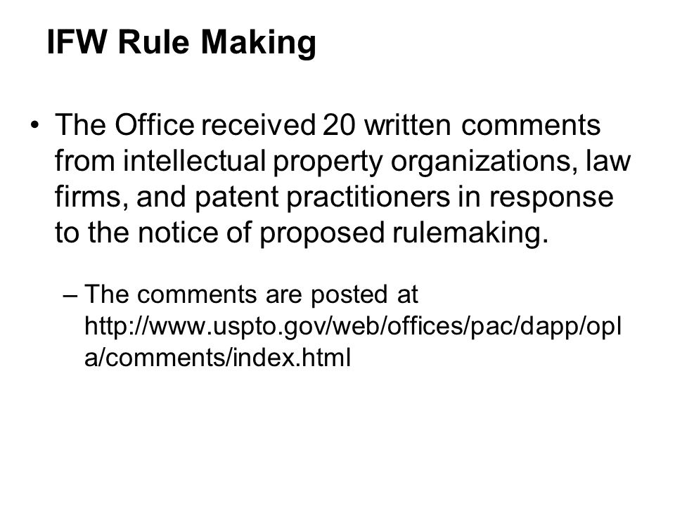 The Office received 20 written comments from intellectual property organizations, law firms, and patent practitioners in response to the notice of proposed rulemaking.