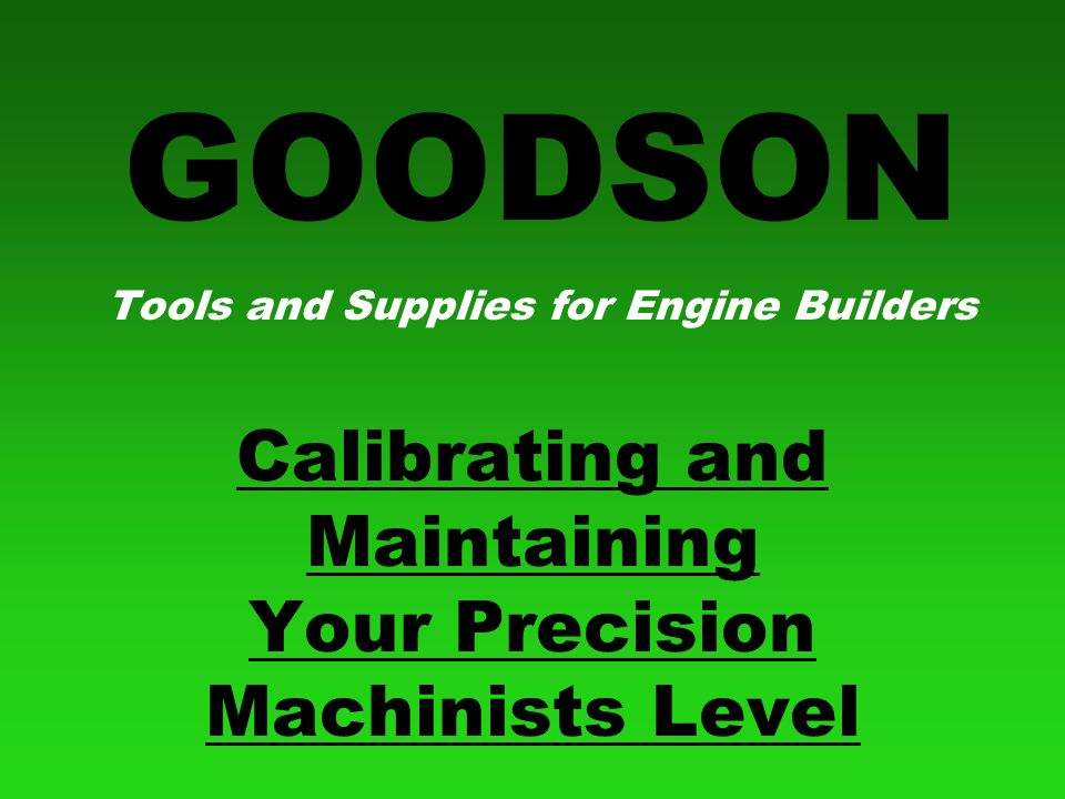 Toll Free: 1-800-533-8010 Phone: 507-452-1830: Web site: www.goodson.com Calibrating the Level Step Eight Adjust the nuts to raise or lower the vial bubble.