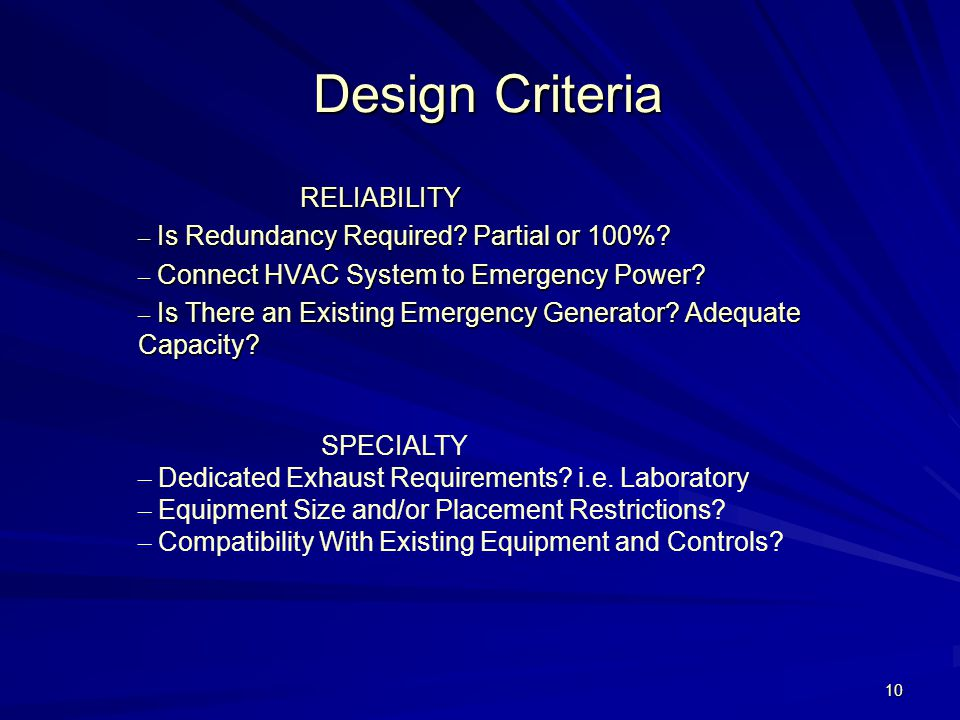 10 Design Criteria RELIABILITY RELIABILITY – Is Redundancy Required.